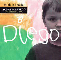 Songs for Diego: I'm Missing You by mick laBriola